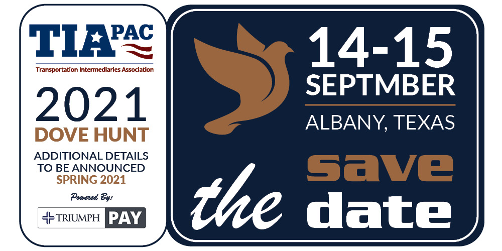 Stay tuned for an upcoming announcement for an exclusive TIAPAC event that we'll be hosting with Triumph Business Capital in Albany, Texas on September 14-15: The 2021 TIAPAC Dove Hunt. You won't want to miss this opportunity to support TIAPAC, network with other TIA leaders, and enjoy some fun in Texas!